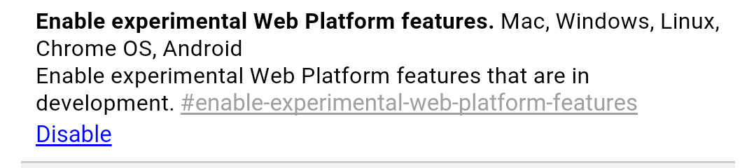 Enabled 'Experimental Web Platform features' flag